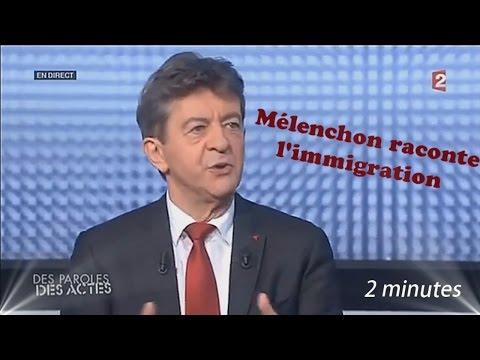 Mélenchon raconte l'immigration en 2 minutes!