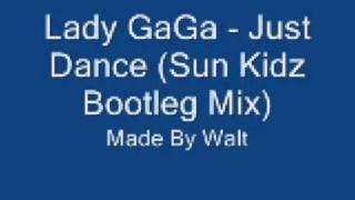 Gambar cover Lady GaGa - Just Dance (Sun Kidz Bootleg Mix)