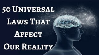 50 Universal Laws That Affect Reality | Law of Attraction