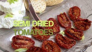 Semi Dried Tomatoes Video Recipe With Bonus Cooks Tip Cheekyricho