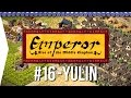 Emperor ► Mission 16 Edge of the Ordos - Yulin - [1080p Widescreen] - Let's Play Game