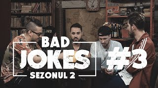 BAD JOKES S02.E03 #NoapteaTârziu | Nosfe & Keed