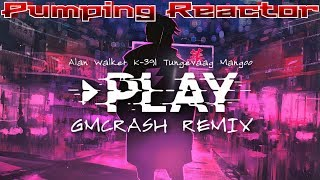 K-391, Alan Walker, Tungevaag, Mangoo - PLAY (GMCRASH REMIX 2k20)