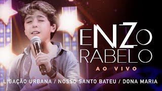 Enzo Rabelo - Ligação Urbana / O Nosso Santo Bateu / Dona Maria | Ao Vivo