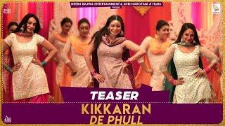 Kikkaran De Phull Munda Hi Chahida Trailer Neeru Bajwa Mannat Noor
