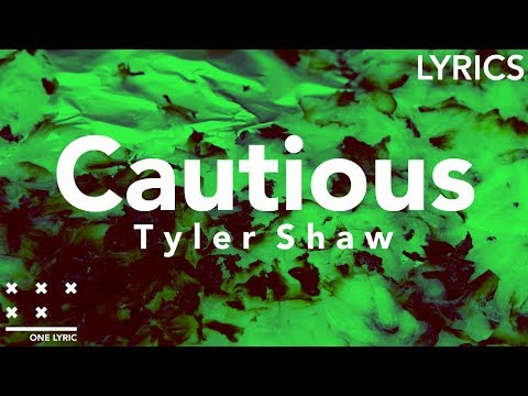 Tyler Shaw - Cautious (Lyrics)