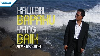 Jeffry Rambing - Kaulah Bapaku Yang Baik (Official Music Video)
