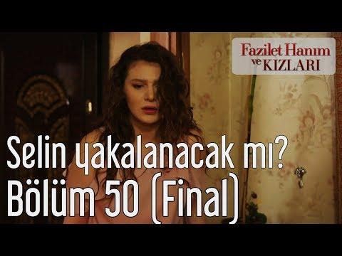 Fazilet Hanım ve Kızları 50. Bölüm (Final) - Selin Yakalanacak mı?
