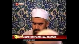 Tv Kayseri Anadolu Erenleri Anma Programı-Yahyalı 1 Bolum