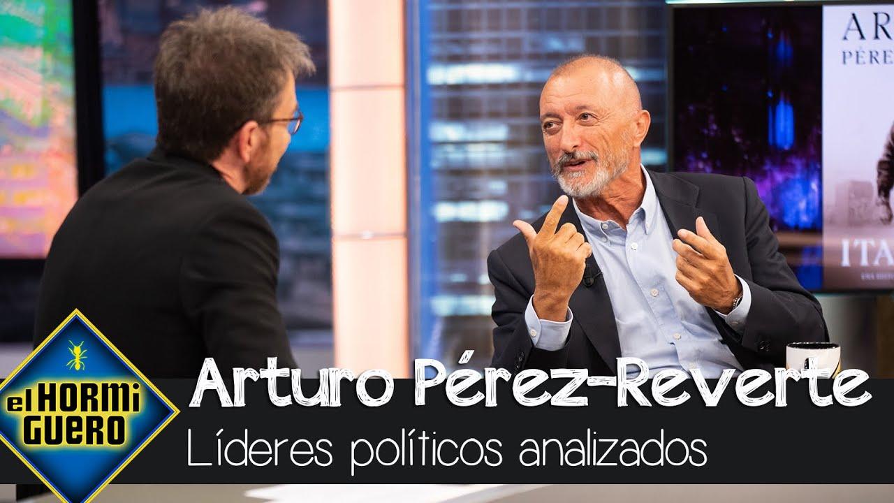 Arturo Pérez-Reverte analiza a los líderes políticos actuales - El Hormiguero
