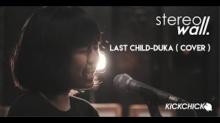 Last Child - Duka ( Cover By STEREOWALL ) MP3