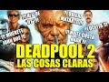 Deadpool 2 - LAS COSAS CLARAS - CRÍTICA - REVIEW - OPINIÓN - David Leitch - Reynolds - SPOILERS