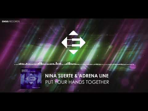 Nina Suerte & Adrena Line   Put Your Hands Together (Original Mix)
