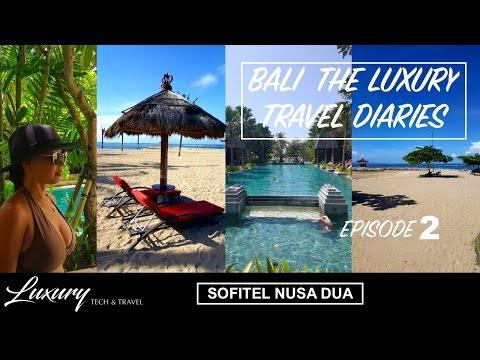 BALI 2017.The Luxury Travel Diaries. Sofitel Nusa Dua Beach Resort. VLOG 2