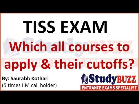 TISS exam update-  Which all courses to apply for and their cutoffs?