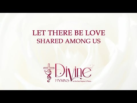 Let There Be Love Shared Among Us Song Lyrics Video
