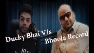 Ducky Bhai vs Bhoola Records  || YOUTUBE