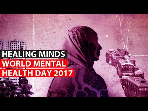 WORLD MENTAL HEALTH DAY 2017 | Healing Minds