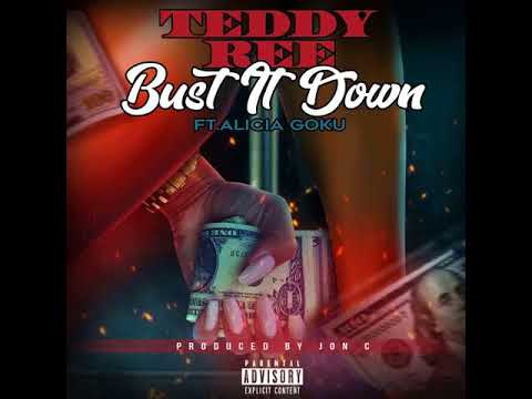 TeddyRee Bust It Down (feat. Alicia Goku) prod. by Jon C