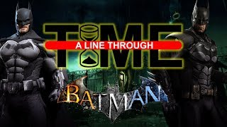 Batman: Arkham Convoluted | A Line Through Time