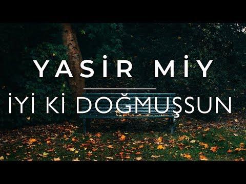Yasir Miy - İyi Ki Doğmuşsun (Official Video) indir