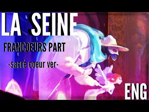 【cix】La Seine and I ☆ A Monster in Paris 【sacré coeur ver】