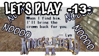 Let's Play King's Field II - 13 - Lyn, My One True Love