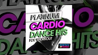 E4F - Platinum Cardio Dance Hits For Workout - Fitness & Music 2018