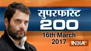 Superfast 200 | 16th March, 2017, 7:30 PM ( Full Segment ) - India TV