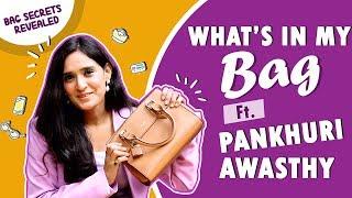 What's In My Bag Ft. Pankhuri …