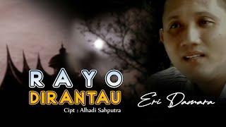 ERI DAMARA, RAYO DIRANTAU ,  POP MINANG SADIAH