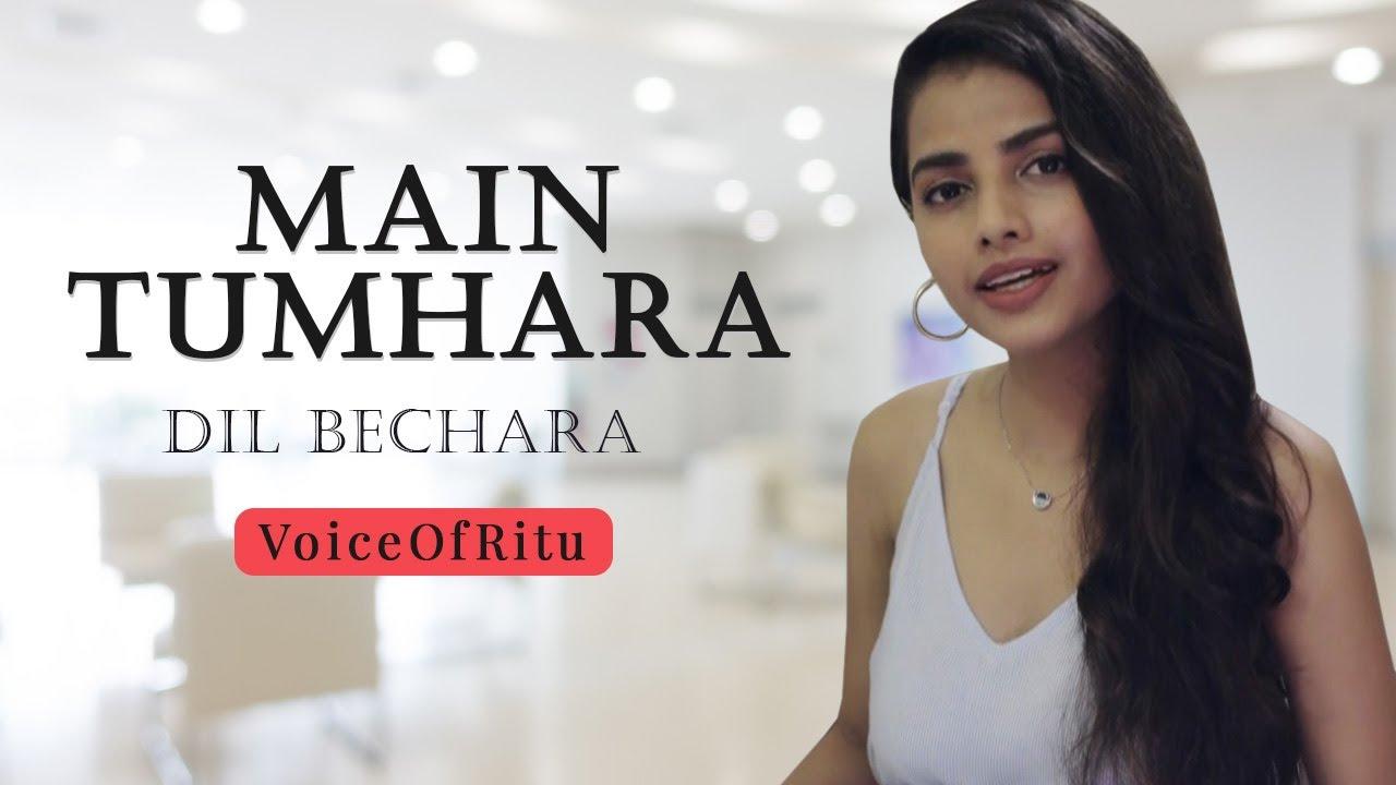 Main Tumhara – Dil Bechara | A. R. Rahman | Sushant Singh Rajput | Female Version By Ritu Agarwal