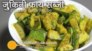 Zucchini Stir Fry Recipe -  Zucchini fry Indian style