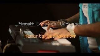 Priyasakhi Evide Nee Unplugged Ft. Hemanth Sudhakaran  | Kreative KKonnect