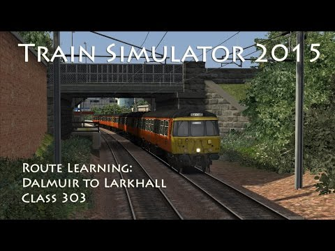 Train Simulator 2015 - Route Learning: Dalmuir to Larkhall (Class 303)