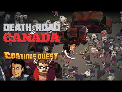 Death Road To Canada - Part 1 - Continue SideQuest