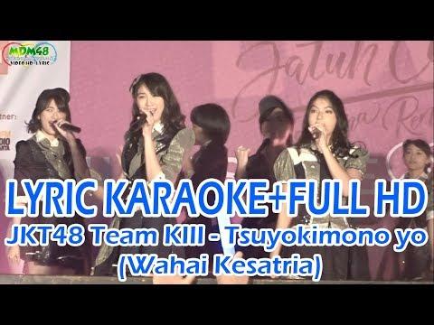 [LYRIC KARA+KOMPILASI] JKT48 Team KIII - Tsuyokimono Yo (Wahai Kesatria)