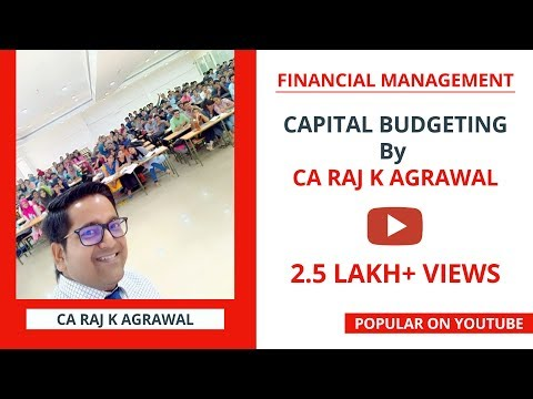Financial Management (Topic: Capital Budgeting) by CA Raj K Agrawal