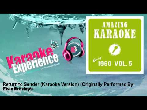 Amazing Karaoke - Return to Sender (Karaoke Version) - Originally Performed By Elvis Presley