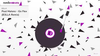 Post Malone - Go Flex (B3LLA Remix)