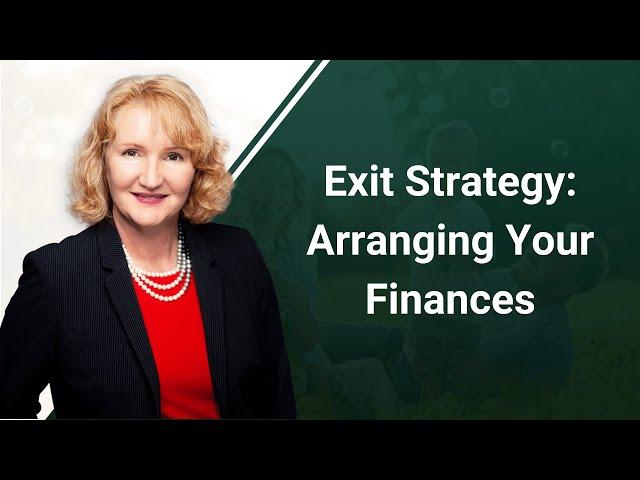 Exit Strategy: Arranging Your Finances