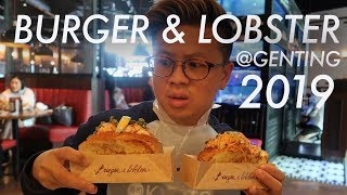 GENTING BURGER & LOBSTER 2019 - IS IT WORTH IT?