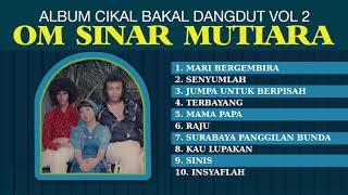Download Mp3 Album Cikal Bakal Dangdut Vol 2 Om Sinar Mutiara