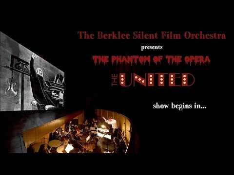 "The Berklee Silent Film Orchestra presents ""Phantom of the Opera"""