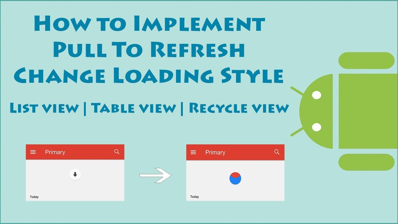 Android Pull To Refresh List view, Table view, Recycle view | Change  Loading Style