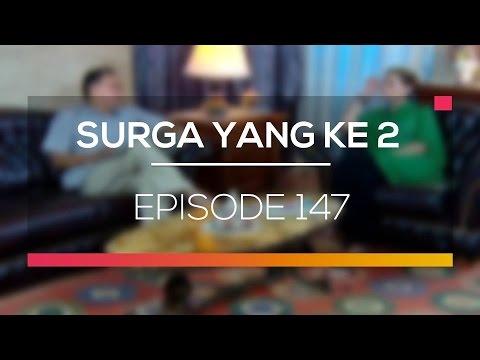 Surga Yang Ke 2 - Episode 147