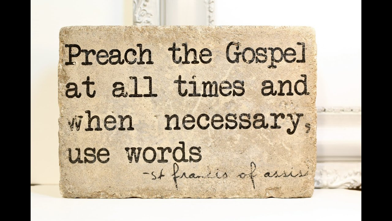 preach the gospel at all times when necessary use words youtube
