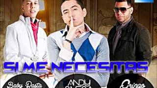 Andy Rivera Ft  Baby Rasta & Gringo-Si Me Necesitas (Original 2013) HQ