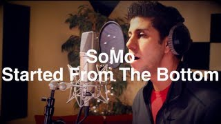 Drake - Started From The Bottom (Rendition) by SoMo
