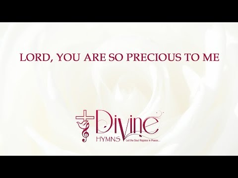 Lord You Are So Precious To Me